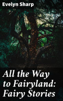 Free All the Way to Fairyland: Fairy Stories Read Online
