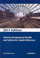Ontario Occupational Health and Safety Act  Quick Reference 2011