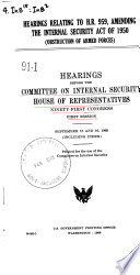 Hearings Relating to H R  959  Amending the Internal Security Act of 1950  Hearings     91 1  Sept  15  16  1969