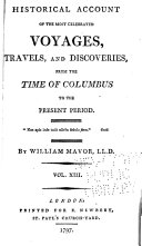 Historical Account of the Most Celebrated Voyages  Travels  and Discoveries