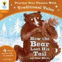Oxford Reading Tree: Stage 6: Traditional Tales Phonics How the Bear Lost His Tail and Other Stories