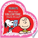 Who s Your Valentine  Charlie Brown