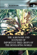 The Agronomy and Economy of Important Tree Crops of the Developing World