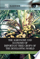 """""""The Agronomy and Economy of Important Tree Crops of the Developing World"""" by K.P. Prabhakaran Nair"""