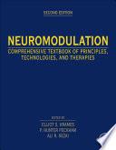 """Neuromodulation: Comprehensive Textbook of Principles, Technologies, and Therapies"" by Elliot Krames, P. Hunter Peckham, Ali R. Rezai"