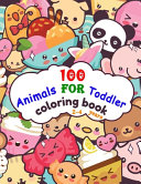 100 Animals For Toddler Coloring Book 2 4 Years Book PDF