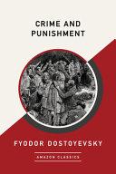Crime and Punishment  Amazonclassics Edition
