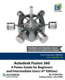 Pdf Autodesk Fusion 360: A Power Guide for Beginners and Intermediate Users (4th Edition) Telecharger