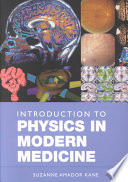 """Introduction to Physics in Modern Medicine"" by Suzanne Amador Kane"