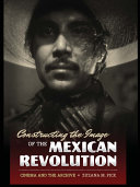 Constructing the Image of the Mexican Revolution Pdf/ePub eBook