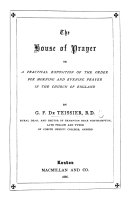 The House of Prayer  Or a Practical Exposition of the Order for Morning and Evening Prayer in the Church of England