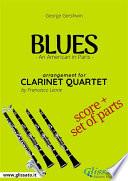 Blues  An American in Paris    Clarinet Quartet score   parts