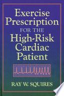 Exercise Prescription for the High risk Cardiac Patient