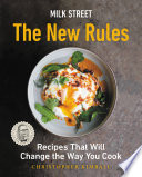 """Milk Street: The New Rules: Recipes That Will Change the Way You Cook"" by Christopher Kimball"