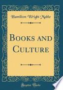 Books and Culture (Classic Reprint)