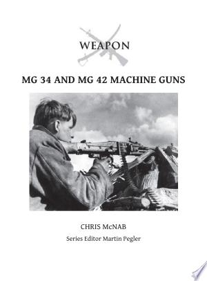 Download MG 34 and MG 42 Machine Guns Free Books - Dlebooks.net