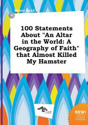 100 Statements about an Altar in the World