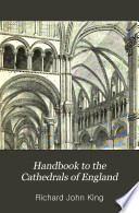 Handbook to the Cathedrals of England: Canterbury. Rochester. Chichester. St. Albanʹs