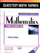 Question Bank In Mathematics For Class Xii