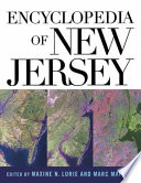 """Encyclopedia of New Jersey"" by Maxine N. Lurie, Maxine Lurie, Michael Siegel, M.D., Marc Mappen"