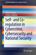 Self- and Co-regulation in Cybercrime, Cybersecurity and National Security Pdf/ePub eBook