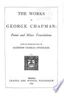 The Works of George Chapman: Plays; edited with notes by Richard Herne Shepherd