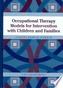 """""""Occupational Therapy Models for Intervention with Children and Families"""" by Sandra Barker Dunbar"""