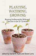 Planting, Watering, Growing