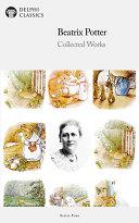 Beatrix Potter s Complete Illustrated Peter Rabbit Books