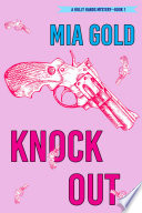Knockout  A Holly Hands Mystery   Book 1