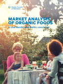Market analysis of organic foods in the Nordic and Baltic countries