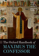 The Oxford Handbook of Maximus the Confessor