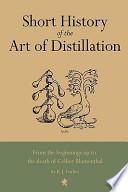 Short History of the Art of Distillation