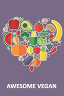 Awesome Vegan  Fruits   Vegetables Heart  150 Pages Beginner Friendly Bullet Journaling Dot Grid Paper Notebook Plus 12 Samples Pages