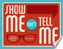Show Me  Don t Tell Me Book