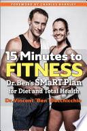 """15 Minutes to Fitness: Dr. Ben's SMaRT Plan for Diet and Total Health"" by Charles Barkley, Vincent Ben Bocchicchio"