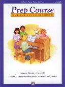 Alfred s Basic Piano Prep Course Lesson Book  Bk E