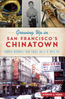 Growing Up in San Francisco s Chinatown
