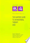 The sanford guide to antimicrobial therapy 2009