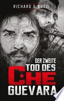 Der zweite Tod des Che Guevara