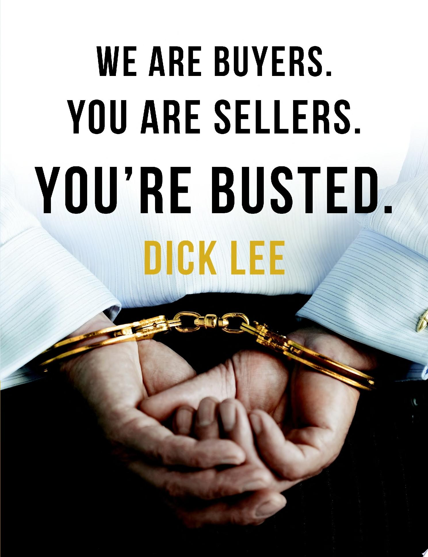 We Are Buyers  You Are Sellers  You re Busted