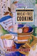 Pdf The Complete Guide To Wheat-Free Cooking