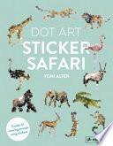 Dot Art: Sticker Safari