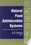 """Natural Food Antimicrobial Systems"" by A.S. Naidu"