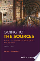 """""""Going to the Sources: A Guide to Historical Research and Writing"""" by Anthony Brundage"""