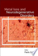 Metal Ions and Neurodegenerative Disorders Book
