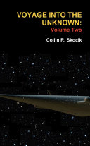 Voyage Into the Unknown  Volume Two