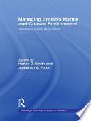 Managing Britain's Marine and Coastal Environment