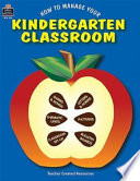 How to Manage Your Kindergarten Classroom by Rosalind Thomas PDF