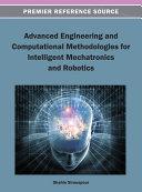 Advanced Engineering and Computational Methodologies for Intelligent Mechatronics and Robotics